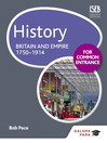 History for Common Entrance (eBook): Britain and Empire 1750-1914