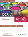 OCR a Chemistry A2 Student Unit Guide (eBook): Unit F325 New Edition: Equilibria, Energetics and Elements ePub