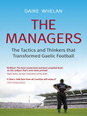 The Managers (eBook): The Tactics and Thinkers that Transformed Gaelic Football