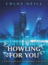 Howling For You (eBook): A Chicagoland Vampires Novella