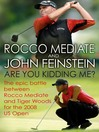 Are You Kidding Me? (eBook): The Story of Rocco Mediate's Extraordinary Battle with Tiger Woods at the US Open