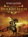 The Complete Twilight Reign Collection (eBook)