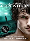 Opposition (eBook): Lux Series, Book 5