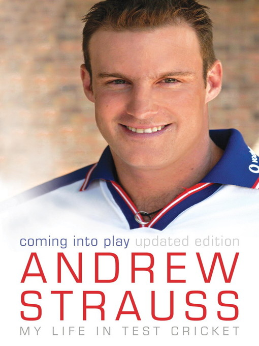 Andrew Strauss (eBook): Coming into Play - My Life in Test Cricket