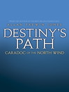 Destiny's Path: Caradoc of the North Wind (eBook): Warrior Princess Series, Book 4