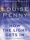 How the Light Gets In (eBook): Chief Inspector Armand Gamache Series, Book 9