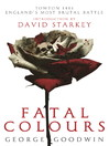 Fatal Colours (eBook): Towton, 1461--England's most brutal battle