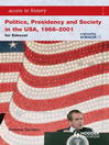 Access to History (eBook): Politics, Presidency and Society in the USA 1968-2001