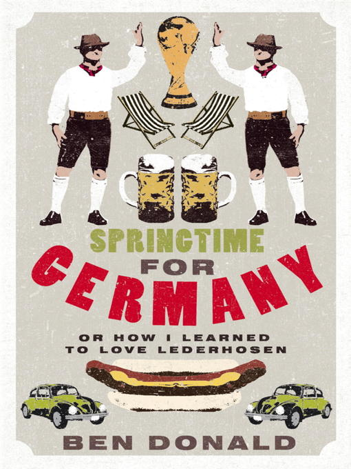 Springtime for Germany (eBook): Or How I Learned to Love Lederhosen