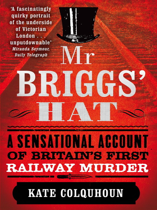 Mr Briggs' Hat (eBook): The True Story of a Victorian Railway Murder