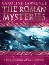 The Dolphins of Laurentum (eBook): Roman Mystery Series, Book 5