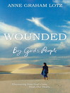 Wounded by God's People (eBook): Discovering How God's Love Heals Our Hearts
