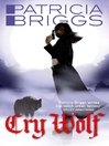 Cry Wolf (eBook): Alpha and Omega Series, Book 1