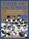 Pride of October (eBook): What It Was to Be Young and a Yankee