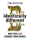 Identically Different (eBook): Why You Can Change Your Genes