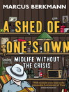 A Shed of One's Own (eBook): Midlife Without the Crisis