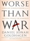 Worse Than War (eBook): Genocide, Eliminationism, and the Ongoing Assault on Humanity