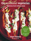 The Accidental Vegetarian (eBook): Delicious Food Without Meat