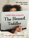 The Honest Toddler (eBook): A Child's Guide to Parenting