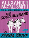 The Good Husband of Zebra Drive (eBook): The No. 1 Ladies' Detective Agency Series, Book 8