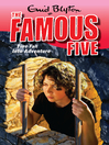 Five Fall Into Adventure (eBook): Famous Five Series, Book 9