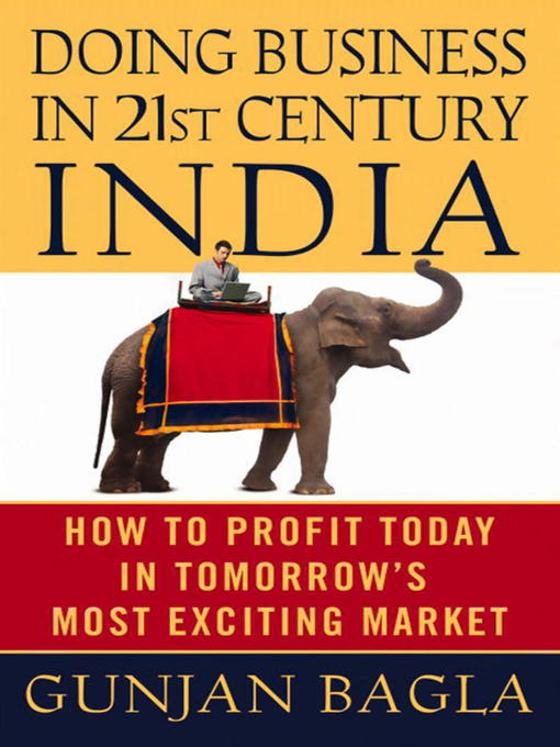 Doing Business in 21st-Century India (eBook): How to Profit Today in Tomorrow's Most Exciting Market