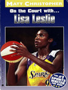 Lisa Leslie (eBook): On the Court With...