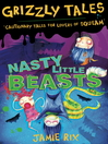 Nasty Little Beasts (eBook): Grizzly Tales Series, Book 1