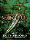 Brothers at War (eBook): Empire of the Moghul Series, Book 2