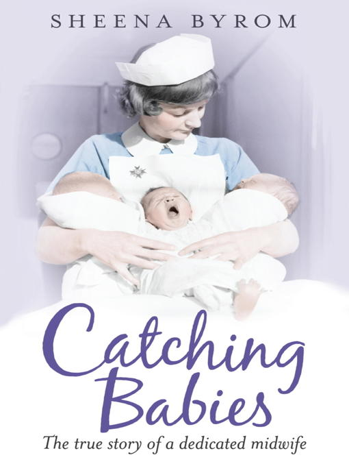 Catching Babies (eBook): A Midwife's Tale