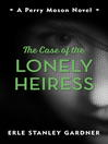 The Case of the Lonely Heiress (eBook): Perry Mason Series, Book 31