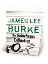 JAMES LEE BURKE – THE ROBICHEAUX COLLECTION (eBook)