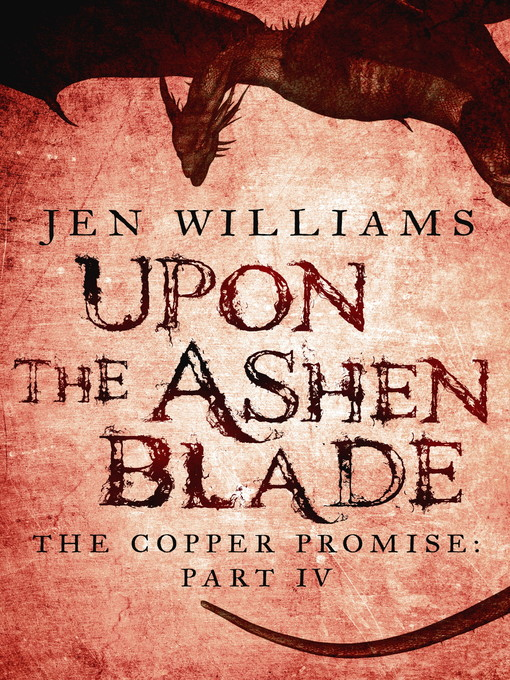 Upon the Ashen Blade (The Copper Promise (eBook): Part IV)