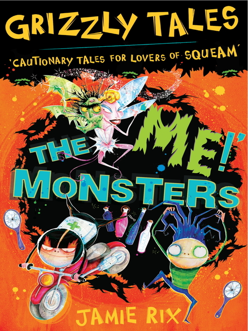 The 'Me!' Monsters (eBook): Grizzly Tales Series, Book 3