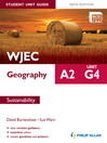 WJEC A2 Geography Student Unit Guide New Edition (eBook): Unit G4 Sustainability