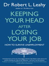 Keeping Your Head After Losing Your Job (eBook): How to Survive Unemployment
