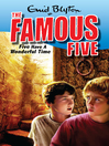 Five Have a Wonderful Time (eBook): Famous Five Series, Book 11