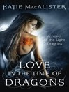 Love in the Time of Dragons (eBook): The Light Dragons Series, Book 1