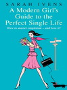 A Modern Girl's Guide to the Perfect Single Life (eBook)