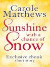 Sunshine with a Chance of Snow (eBook): A Twenty-minute Gift from Carole Matthews