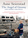 The Angel of Grozny (eBook): Orphans of a Forgotten War