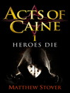 Heroes Die (eBook): The Acts of Caine: Book 1