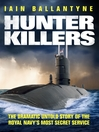 Hunter Killers (eBook): The Dramatic Untold Story of the Royal Navy's Most Secret Service