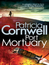Port Mortuary (eBook): Kay Scarpetta Series, Book 18