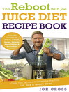 The Reboot with Joe Juice Diet Recipe Book (eBook): Over 100 recipes inspired by the film 'Fat, Sick & Nearly Dead'