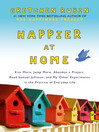 Happier at Home (eBook): Kiss More, Jump More, Abandon a Project, Read Samuel Johnson, and My Other Experiments in the Practice of Everyday Life