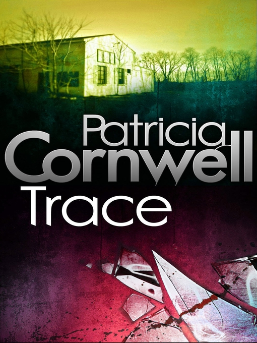 Trace (eBook): Kay Scarpetta Series, Book 13
