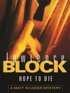 Hope to Die (eBook): Matthew Scudder Series, Book 15