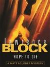 Hope to Die (eBook): Matthew Scudder Series, Book 15