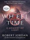 A Memory of Light (eBook): Wheel of Time Series, Book 14